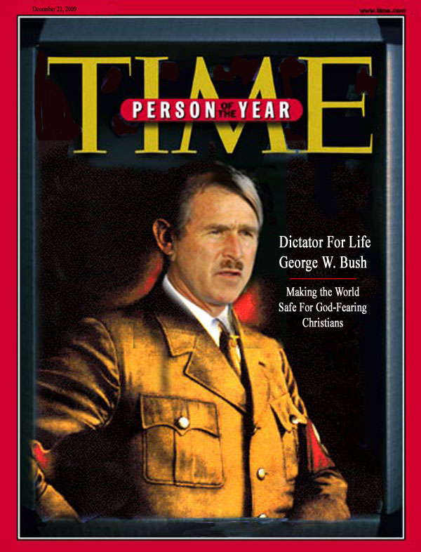 George W. Bush - Our Fuhrer - Dictator For Life
