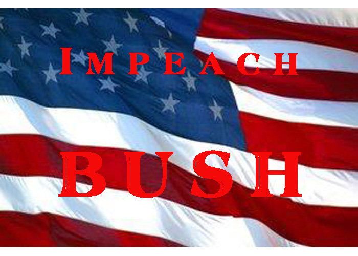 Impeach George Bush!